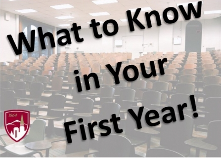 What to Know Your First Year!