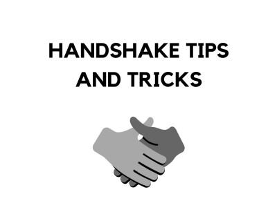 Handshake Tips and Tricks