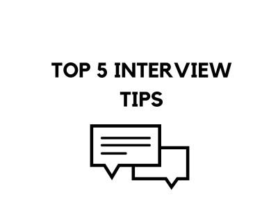 Top 5 Interview Tips