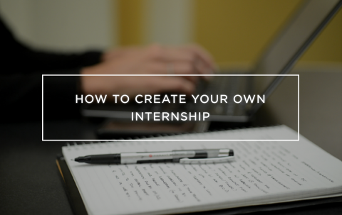 How to Create Your Own Internship