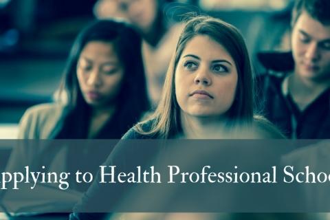 Applying to Health Professional School