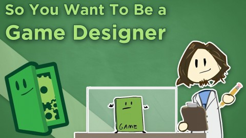 So You Want to Be a Game Designer!