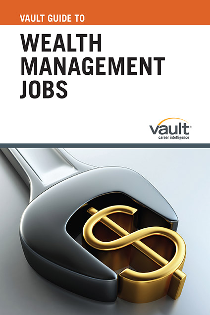 Vault Guide to Wealth Management Jobs