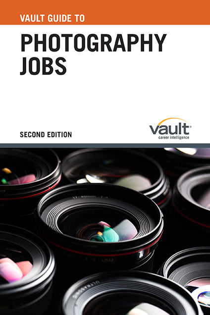 Vault Guide to Photography Jobs, Second Edition