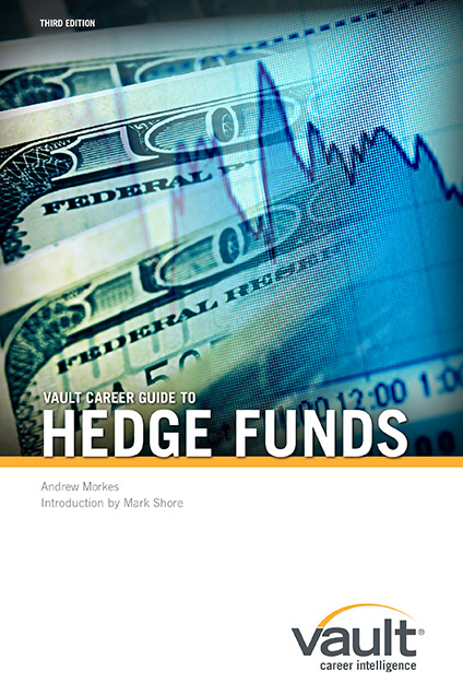 Vault Career Guide to Hedge Funds, Third Edition
