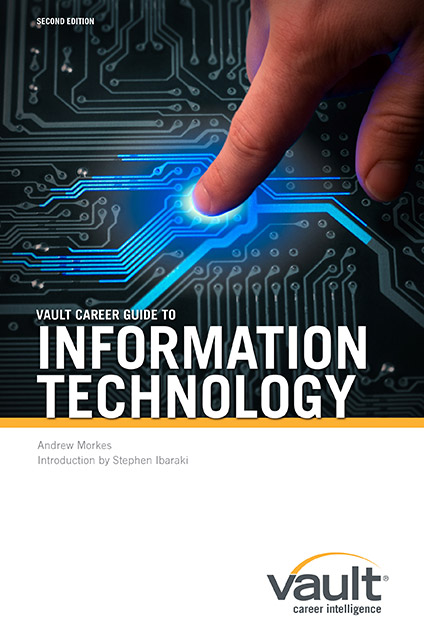 Vault Career Guide to Information Technology, Second Edition