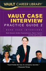 Vault Case Interview Practice Guide 2: More Case Interviews