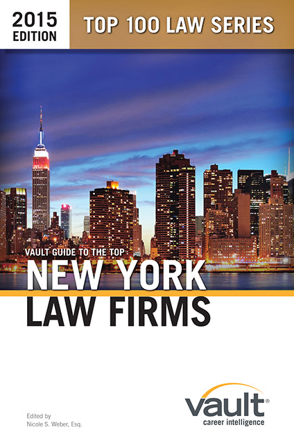 Vault Guide to the Top New York Law Firms, 2015 Edition