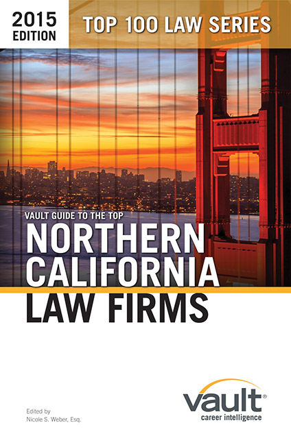 Vault Guide to the Top Northern California Law Firms, 2015 Edition