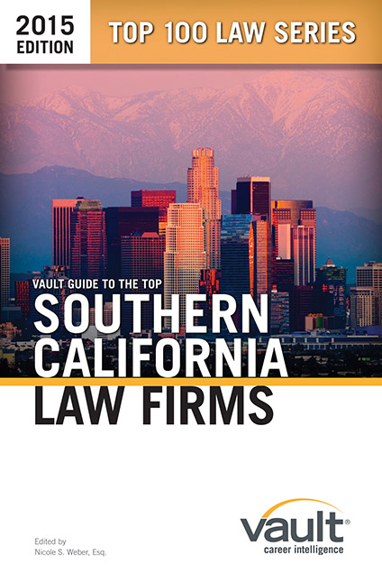 Vault Guide to the Top Southern California Law Firms, 2015 Edition
