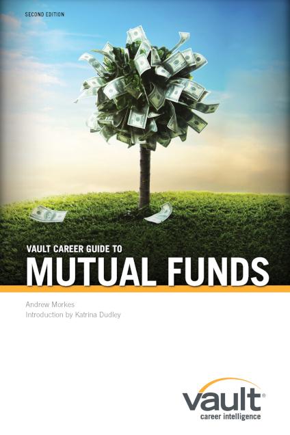 Vault Career Guide to Mutual Funds, Second Edition