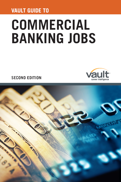 Vault Guide to Commercial Banking Jobs, Second Edition