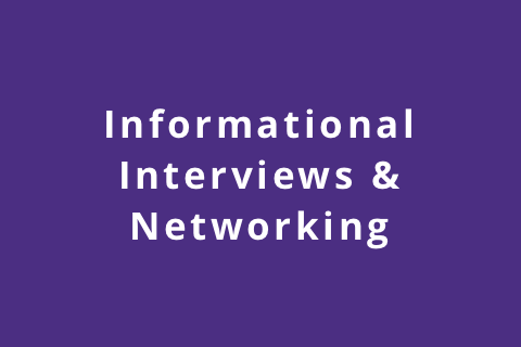 Informational Interviews & Networking