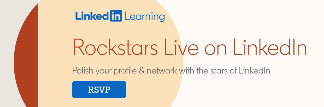 LinkedIn Learning | Rockstars Live on LinkedIn | Polish your profile & network with the stars of LinkedIn [RSVP Button]