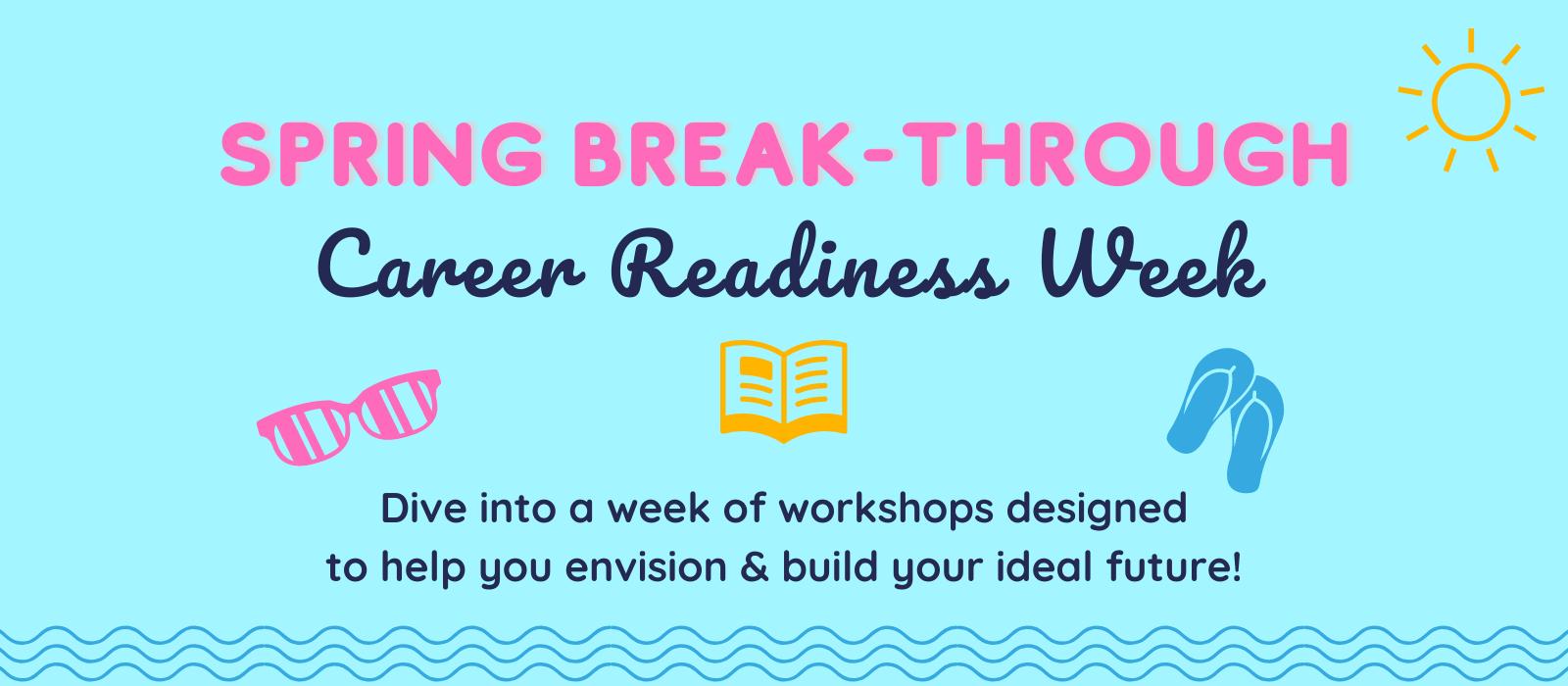 Spring Break-Through: Career Readiness Week main event series image