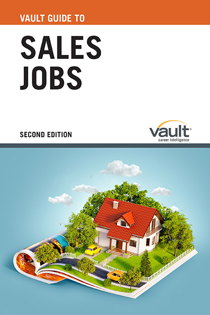 Vault Guide to Sales Jobs, Second Edition