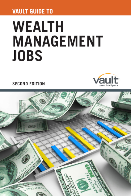 Vault Guide to Wealth Management Jobs, Second Edition