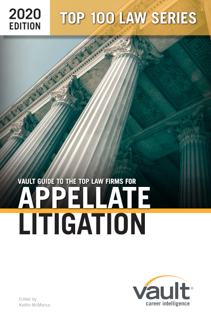 Vault Guide to the Top Law Firms for AppellateLitigation, 2020 Edition