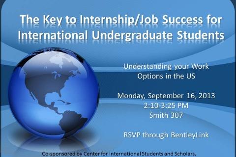 The Key to Internshipjob success for int'l ug stud flyer9.16.13
