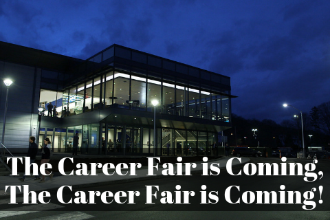 The Career Fair is Coming, The Career Fair is Coming!