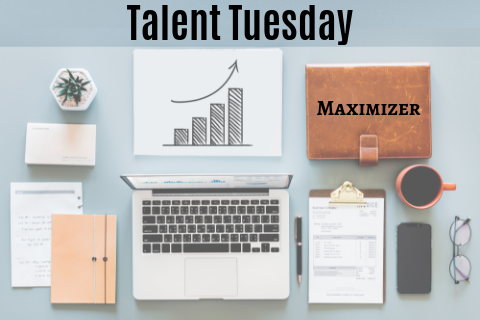 Talent Tuesday_ Maximizer
