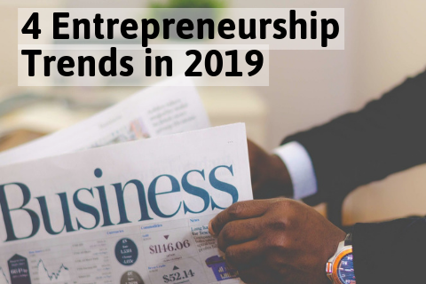 Entrepreneurship Trends 2019