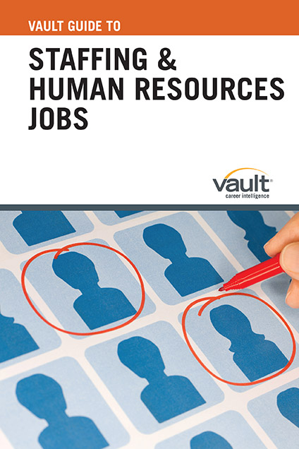 Vault Guide to Staffing and Human Resources Jobs