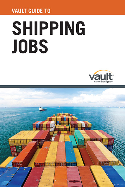 Vault Guide to Shipping Jobs