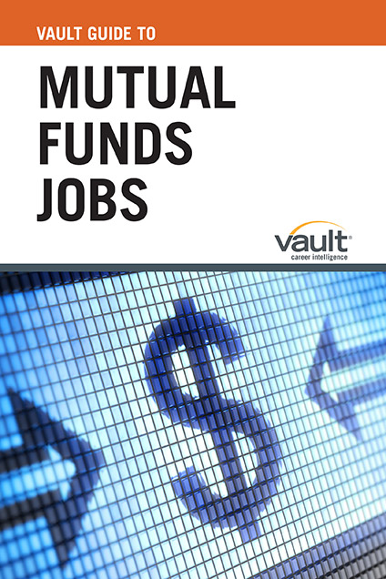 Vault Guide to Mutual Funds Jobs