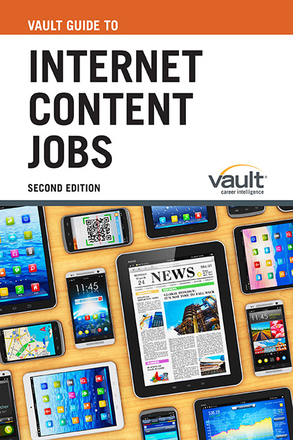 Vault Guide to Internet Content Jobs, Second Edition