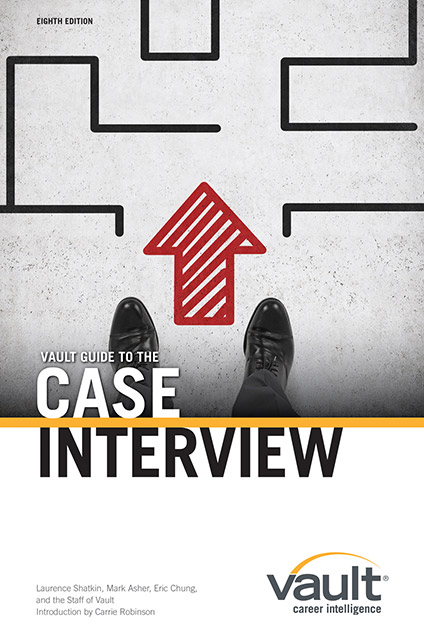 Vault Guide to the Case Interview, 8th Edition