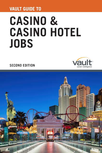 Vault Guide to Casino and Casino Hotel Jobs, Second Edition