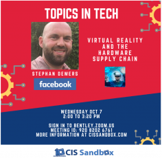 CIS Sandbox Speaker Series: Virtual Reality & Hardware Supply Chain with Facebook!