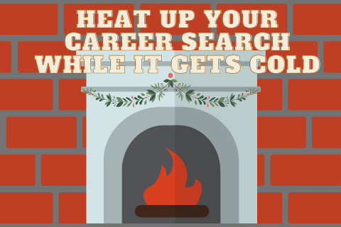 Heat Up Your Career Search While it Gets Cold