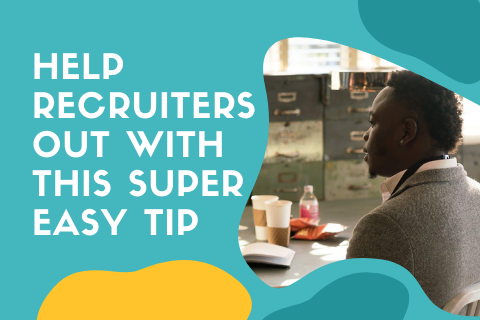 Help Recruiters Out With This Super Easy Tip