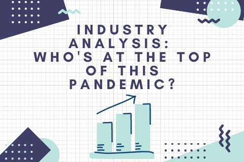 Industry Analysis_ Who's at the Top of This Pandemic_