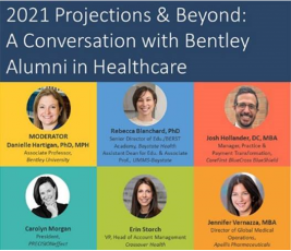 Bentley Health Thought Leadership Network Presents: 2021 Projections & Beyond: A Conversation with Bentley Alumni in Healthcare