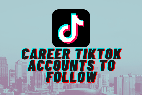 Career TikTok Accounts to Follow