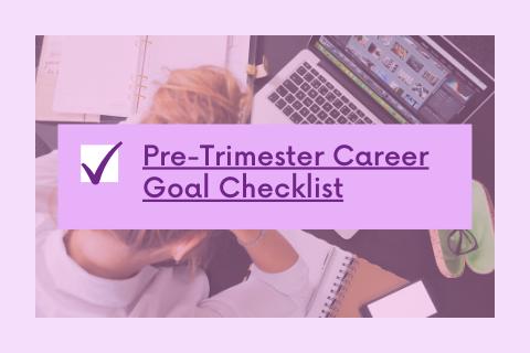 Pre-Trimester Career Goal Checklist