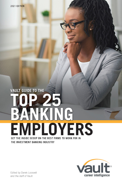 Vault Guide to the Top 25 Banking Employers, 2021 Edition
