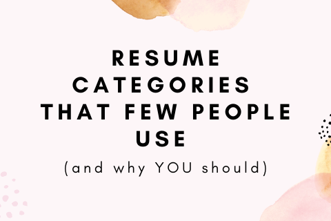 Resume Categories That Few People Use
