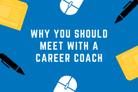 Why You Should Meet With A Career Coach