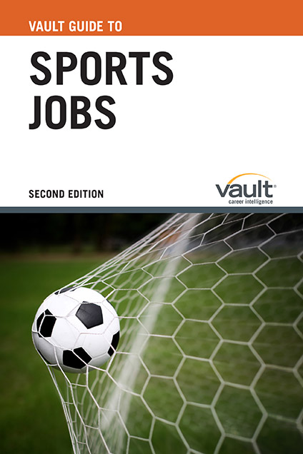 Vault Guide to Sports Jobs, Second Edition