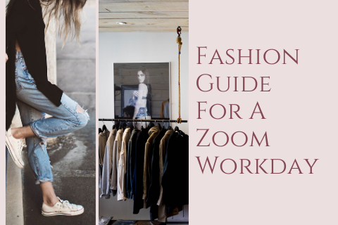 Fashion Guide For A Zoom Workday