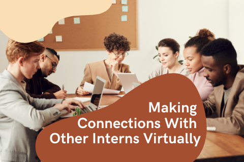 Making Connections With Other Interns Virtually