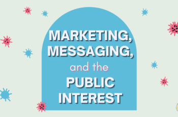 Marketing, Messaging, and the Public Interest