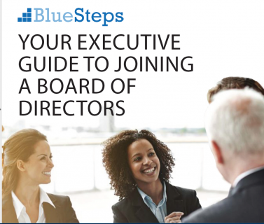 BlueSteps: Your Executive Guide to Joining a Board of Directors