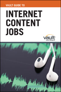 Vault Guide to Internet Content Jobs