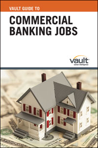 Vault Guide to Commercial Banking Jobs