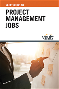 Vault Guide to Project Management Jobs